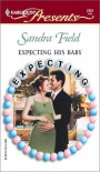 Expecting His Baby  (Expecting) (Harlequin Presents, 2257) - Sandra Field