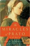 The Miracles of Prato: A Novel - Laurie Lico Albanese, Laura Morowitz