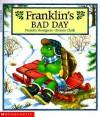 Franklin's Bad Day - Paulette Bourgeois, Brenda Clark