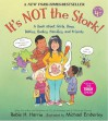 It's Not the Stork!: A Book About Girls, Boys, Babies, Bodies, Families and Friends - Robie H. Harris, Michael Emberley