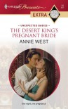 The Desert King's Pregnant Bride (Unexpected Babies) (Harlequin Presents Extra, #50) - Annie West