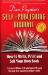 Dan Poynter's Self-Publishing Manual: How to Write, Print and Sell Your Own Book (Self-Publishing Manual: How to Write, Print, & Sell Your Own Book) - Dan Poynter