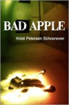 Bad Apple - Kristi Petersen Schoonover