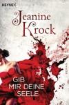 Gib mir deine Seele: Roman - Jeanine Krock