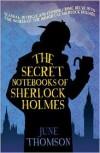 The Secret Notebooks of Sherlock Holmes - June Thomson