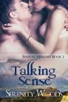 Talking Sense (Sensual Healing) - Serenity Woods