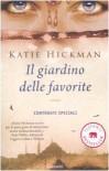 Il giardino delle favorite - Katie Hickman, Sara Caraffini