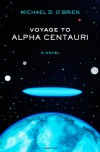 Voyage to Alpha Centauri - Michael D. O'Brien