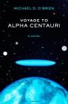 Voyage to Alpha Centauri - Michael D. O'Brien