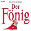 Der Fönig: Ein Moerschen - Walter Moers