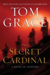 The Secret Cardinal - Tom Grace