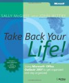 Take Back Your Life!: Using Microsoft Office Outlook 2007 to Get Organized and Stay Organized - Sally McGhee