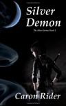 Silver Demon (The Silver Series: Book 2) - Caron Rider