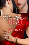 Palm Springs Heat - DC Thome