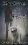 Shadows of the Ancients (The Ancients Series Book 1) - Christine M. Butler
