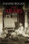 The Arabs: A History - Eugene Rogan