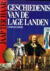 Geschiedenis van de Lage Landen. Complete editie. - Jaap. Ter Haar