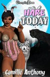 Hare Today - Camille Anthony