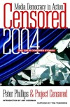Censored 2004: The Top 25 Censored Stories - Peter Phillips, Amy Goodman