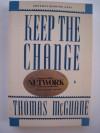 Keep the Change - Thomas McGuane