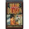 Heir to the Dragon - Bob Charrette