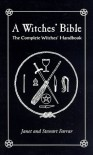 A Witches' Bible: The Complete Witches' Handbook - Janet Farrar, Stewart Farrar