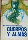 Cuerpos Y Almas - Maxence Van der Meersch, Salvador Marsal