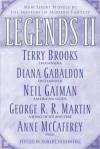 Legends II - George R.R. Martin, Raymond E. Feist, Robin Hobb, Neil Gaiman, Elizabeth Haydon, Terry Brooks, Tad Williams, Robert Silverberg, Diana Gabaldon, Orson Scott Card, Anne McCaffrey