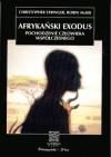 Afrykański exodus. Pochodzenie człowieka współczesnego - Robin McKie, Christopher Stringer