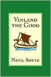 Vinland the Good - Nevil Shute