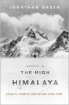 Murder in the High Himalaya: Loyalty, Tragedy and Escape from Tibet - Jonathan  Green