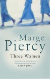 Three Women - Marge Piercy