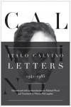 Italo Calvino: Letters, 1941-1985 - Italo Calvino