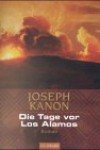 Die Tage vor Los Alamos. - Joseph Kanon