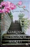 Il giardino degli incontri segreti - Lucinda Riley