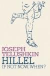 Hillel: If Not Now, When? - Joseph Telushkin