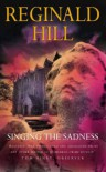 Singing The Sadness - Reginald Hill