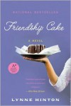 Friendship Cake - Lynne Hinton