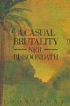 A Casual Brutality - NEIL BISSOONDATH