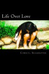 Life Over Love - Cheryl Seagraves