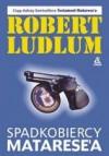 Spadkobiercy Matarese'a - Robert Ludlum
