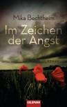 Im Zeichen der Angst: Roman - Mika Bechtheim