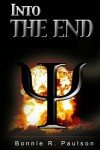 Into the End (Into the End, #1) - Bonnie R. Paulson