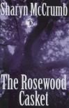 The Rosewood Casket - Sharyn McCrumb