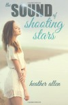 The Sound of Shooting Stars - Heather  Allen