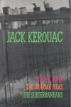 On the Road, The Dharma Bums, The Subterraneans - Jack Kerouac