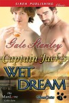 Captain Jack's Wet Dream - Gale Stanley
