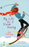 My Life as a Snow Bunny - Kaz Delaney