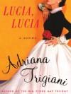 Lucia, Lucia (Large Print Hardcover) - Adriana Trigiani