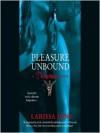 Pleasure Unbound  - Larissa Ione, Cassandra Campbell